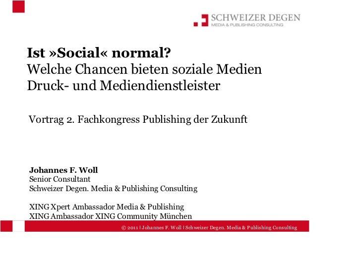 Ist »Social« normal?Welche Chancen bieten soziale MedienDruck- und MediendienstleisterVortrag 2. Fachkongress Publishing d...