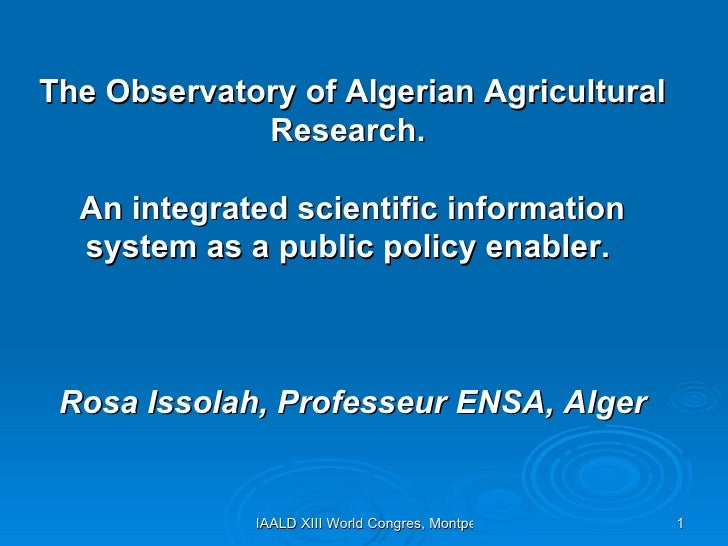 The Observatory of Algerian Agricultural Research.  An integrated scientific information system as a public policy enabler...