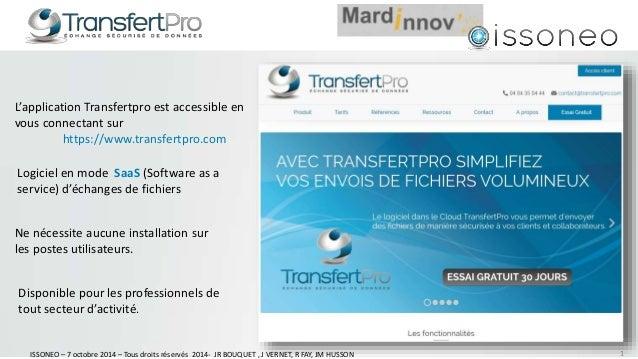 L'application Transfertpro est accessible en  vous connectant sur  https://www.transfertpro.com  Logiciel en mode SaaS (So...