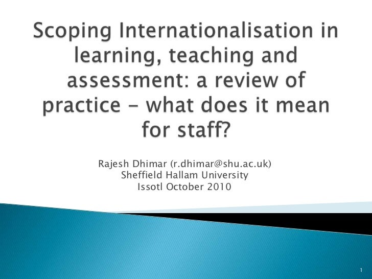 Scoping Internationalisation in learning, teaching and assessment: a review of practice - what does it mean for staff?<br ...