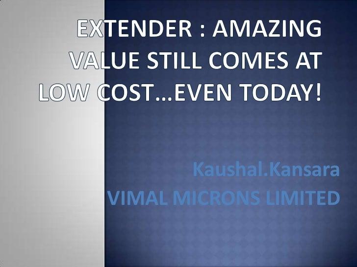 Kaushal.KansaraVIMAL MICRONS LIMITED