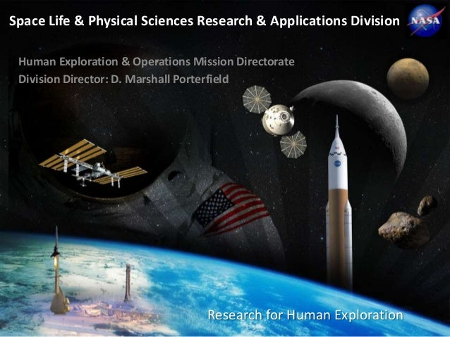 Space Life & Physical Sciences Research & Applications Division  National Aeronautics and Space Administration Human Explo...
