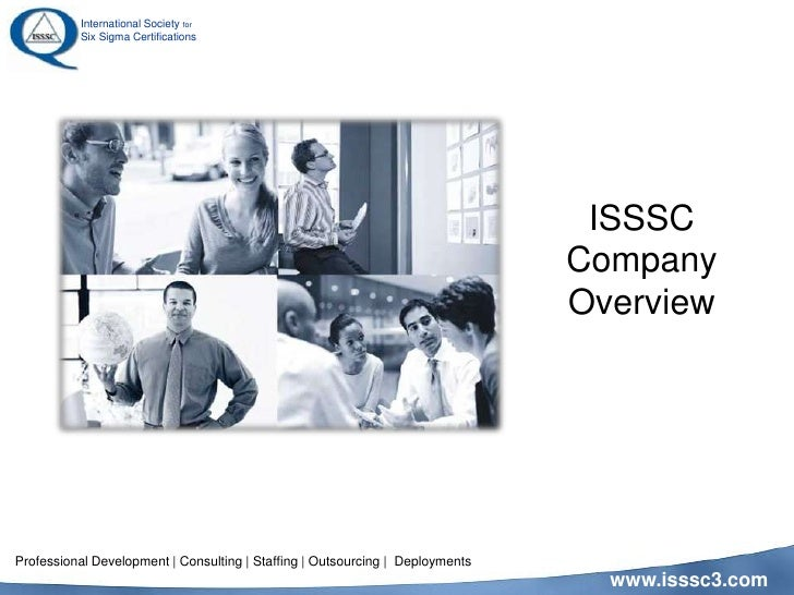 ISSSCCompany Overview<br />  Professional Development | Consulting | Staffing | Outsourcing |  Deployments<br />