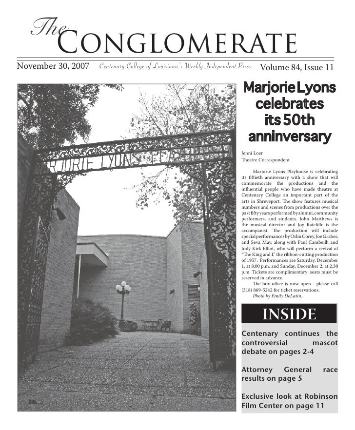The          Conglomerate November 30, 2007   Centenary College of Louisiana's Weekly Independent Press Volume 84, Issue 1...