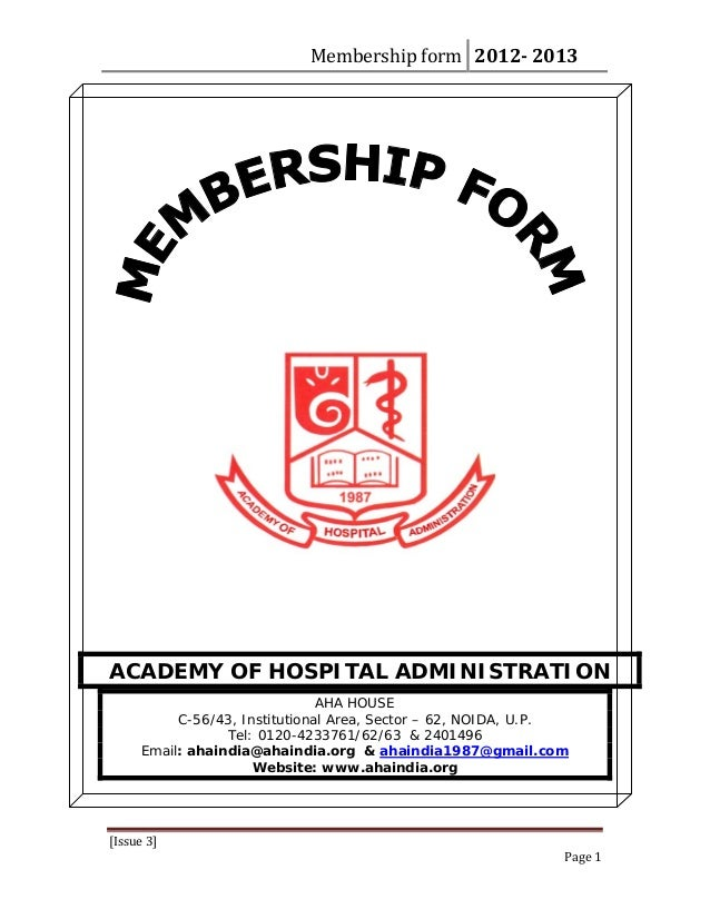 Membershipform 20122013[Issue3]Page1ACADEMY OF HOSPITAL ADMINISTRATIONAHA HOUSEC-56/43, Institutional Area, Sector...