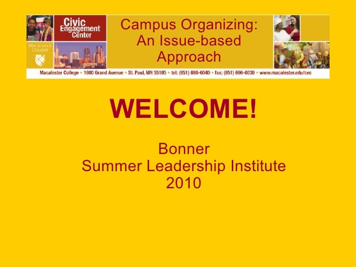 Campus Organizing: An Issue-based Approach WELCOME! Bonner Summer Leadership Institute 2010