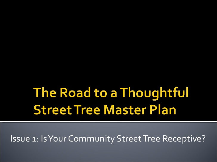 Issue 1: Is Your Community Street Tree Receptive?