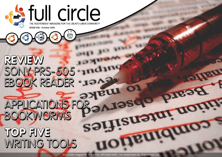 full circle     ISSUE #30 - October 2009     REVIEW SONY PRS-505 EBOOK READER APPLICATIONS FOR BOOKWORMS TOP FIVE WRITING ...