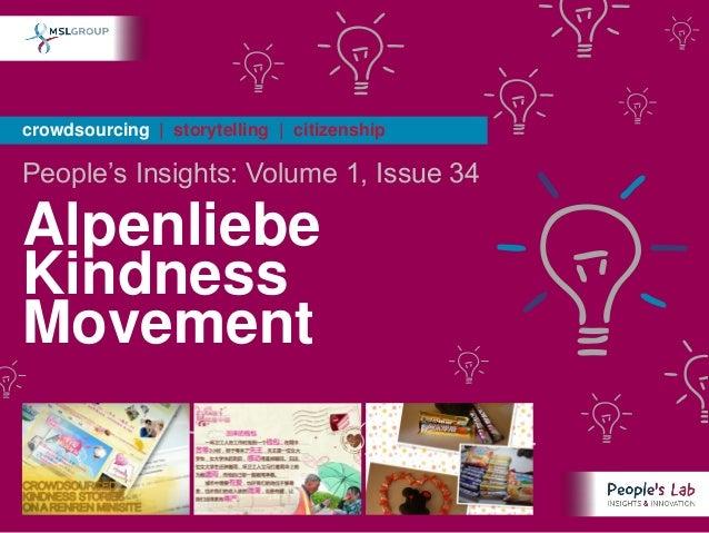 crowdsourcing | storytelling | citizenshipPeople's Insights: Volume 1, Issue 34AlpenliebeKindnessMovement