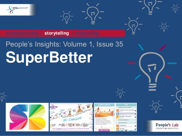 crowdsourcing   storytelling   citizenshipPeople's Insights: Volume 1, Issue 35SuperBetter