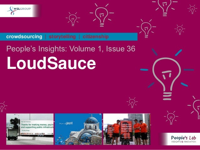 crowdsourcing | storytelling | citizenshipPeople's Insights: Volume 1, Issue 36LoudSauce