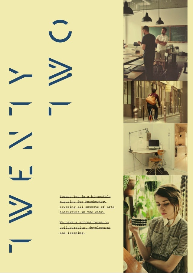 Twenty Two is a bi-monthlymagazine for Manchester,covering all aspects of artsandculture in the city.We have a strong focu...