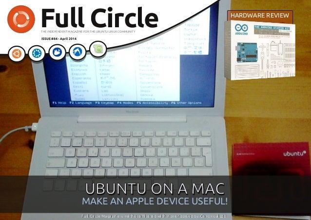 full circle magazine #84 1 contents ^ FullCircleTHE INDEPENDENT MAGAZINE FOR THE UBUNTU LINUX COMMUNITY ISSUE #84 - April ...