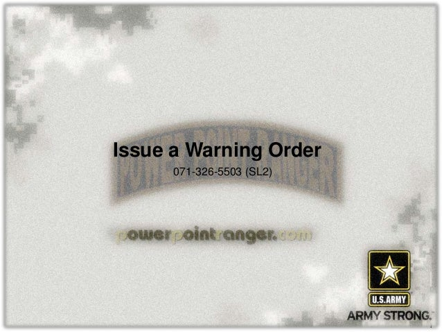 Issue a Warning Order      071-326-5503 (SL2)                           1