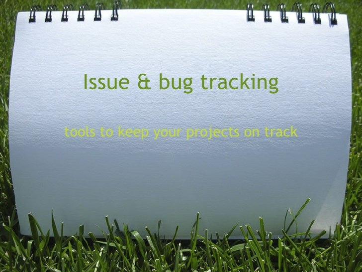 Issue & bug tracking tools to keep your projects on track