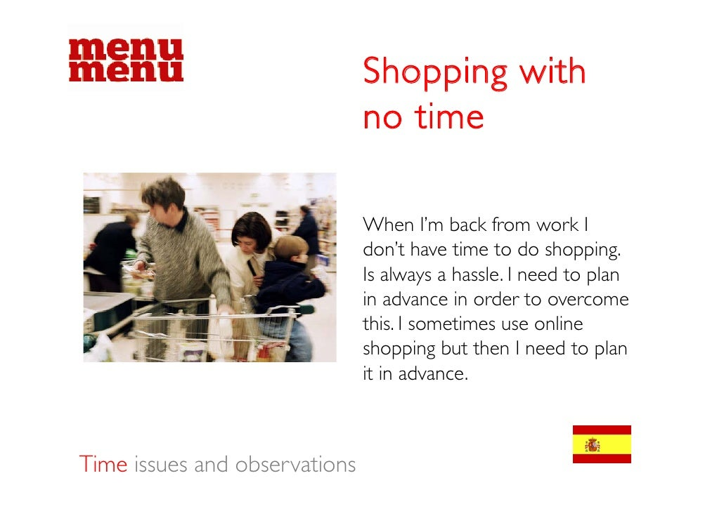 Shopping with                                no time                                 When I'm back from work I            ...