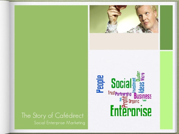 The Story of Cafédirect     Social Enterprise Marketing