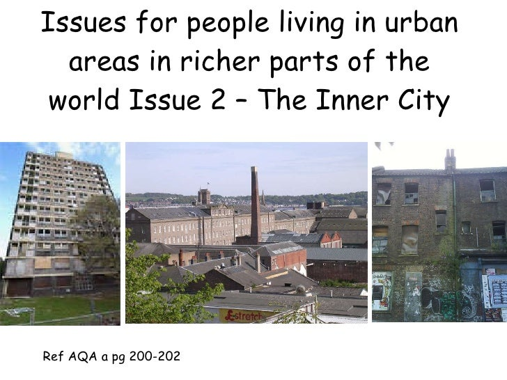 Issues for people living in urban areas in rich countries   the inner city