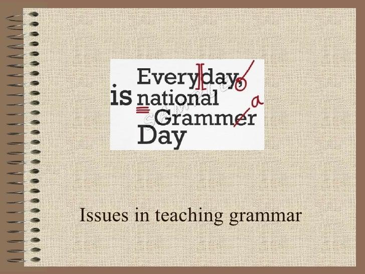 Issues in teaching grammar