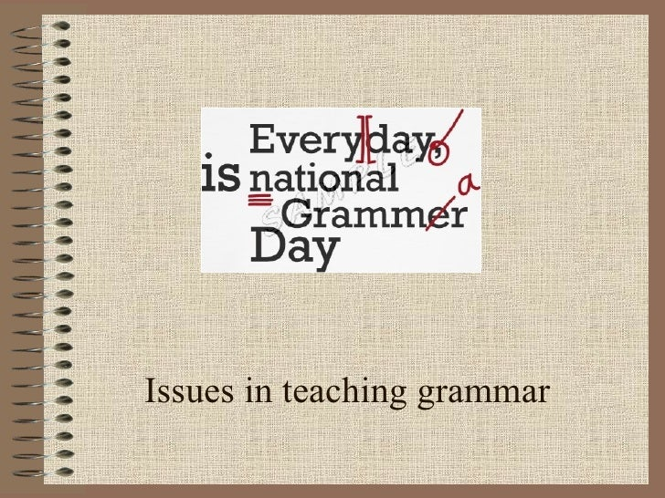 Issues in teaching grammar