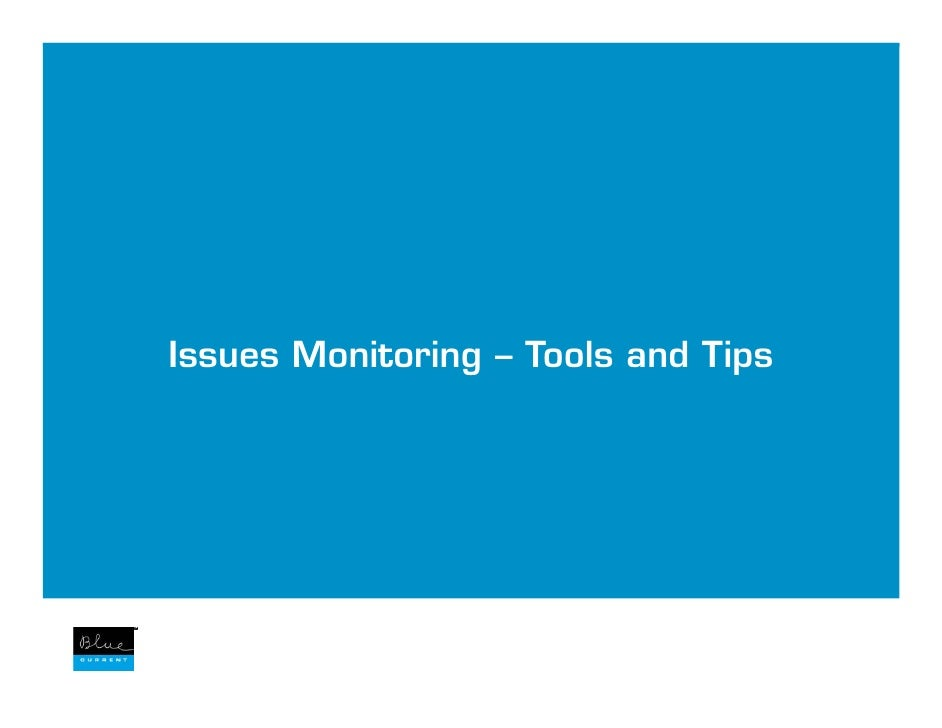 Issues Monitoring – Tools and Tips