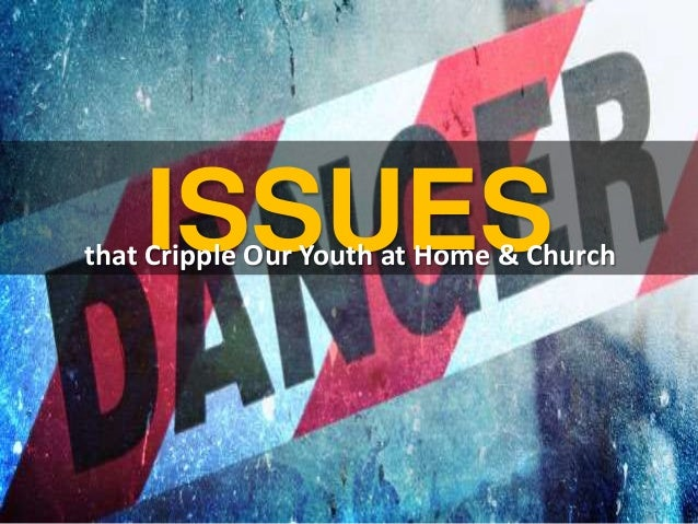 Issues that Cripple Christian Youth
