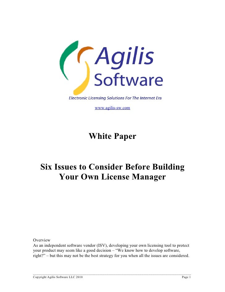 www.agilis-sw.com                                          White Paper       Six Issues to Consider Before Building       ...