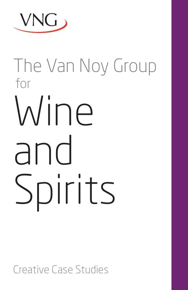 The Van Noy GroupforWineandSpiritsCreative Case Studies