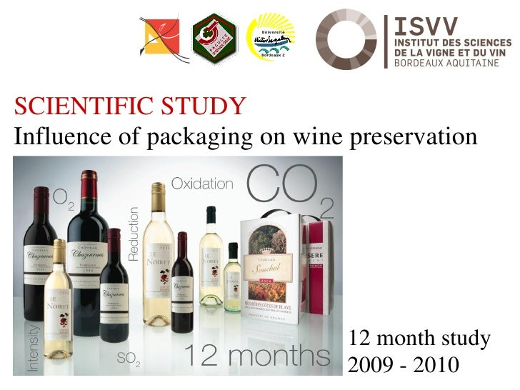 SCIENTIFIC STUDY Influence of packaging on wine preservation                                   12 month study             ...