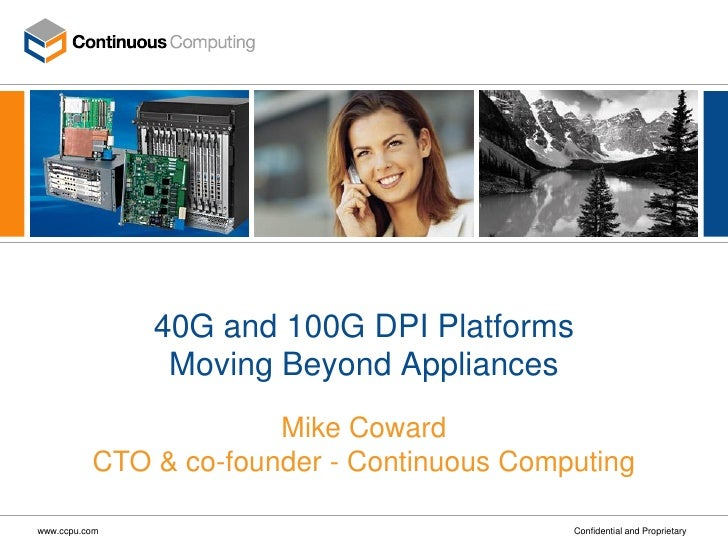 40G and 100G DPI Platforms                 Moving Beyond Appliances                        Mike Coward           CTO & co-...