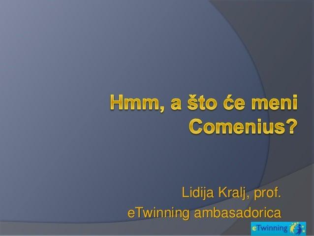 Hmm, a što će meni Comenius?