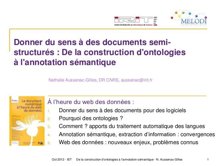 Donner du sens à des documents semi-structurés : De la construction dontologiesà lannotation sémantique        Nathalie Au...