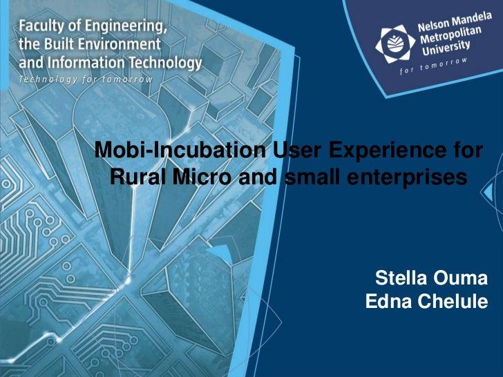 Mobi-Incubation User Experience for Rural Micro and small enterprises                         Stella Ouma                 ...