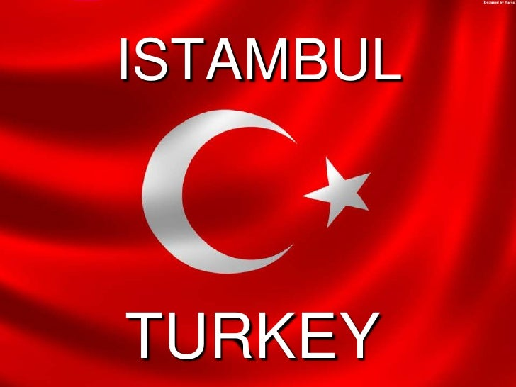 ISTAMBUL<br />TURKEY<br />