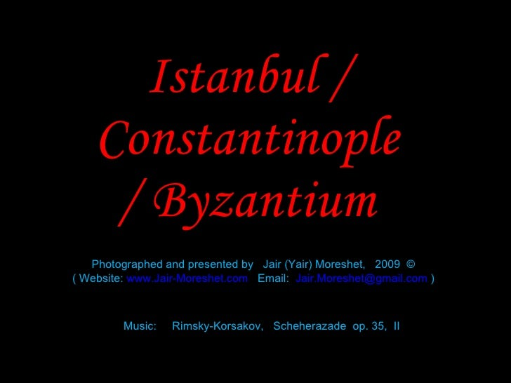 Istanbul / Constantinople / Byzantium Photographed and presented by  Jair (Yair) Moreshet,  2009  © ( Website:  www.Jair-M...