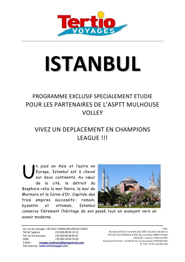 ISTANBUL        PROGRAMME EXCLUSIF SPECIALEMENT ETUDIE  POUR LES PARTENAIRES DE L'ASPTT MULHOUSE                   VOLLEY ...