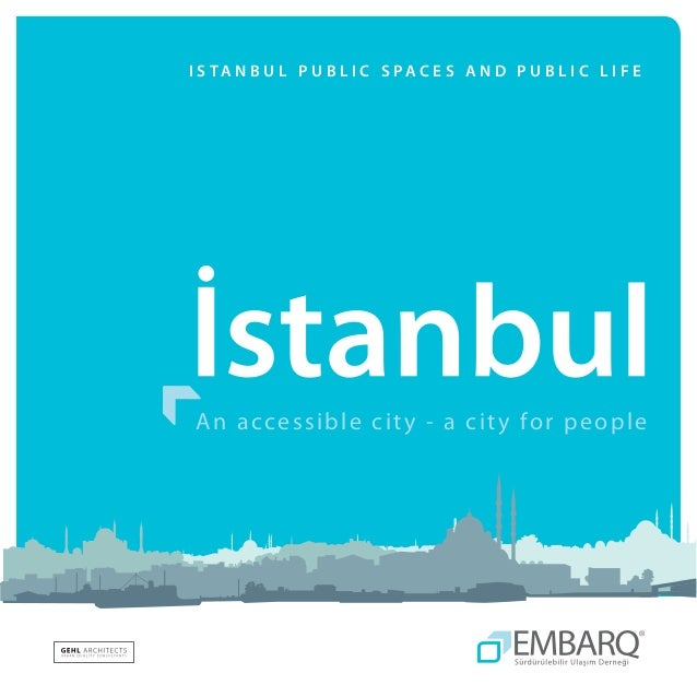Istanbul Public Spaces and Public Life - Gehl Achitects and EMBARQ Turkey - 31 October 2013