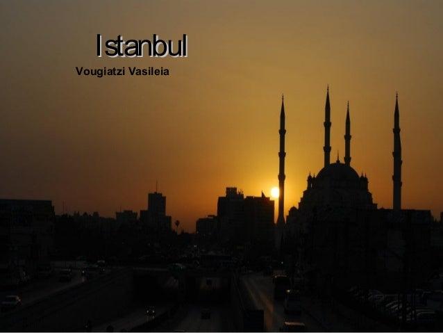 IstanbulIstanbul Vougiatzi Vasileia