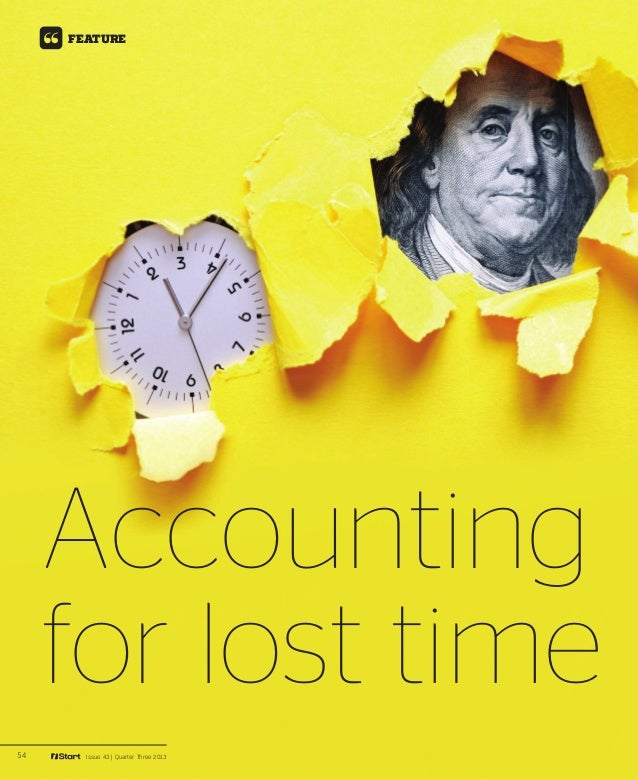 54 Issue 43 | Quarter Three 2013 FEATURE Accounting for lost time