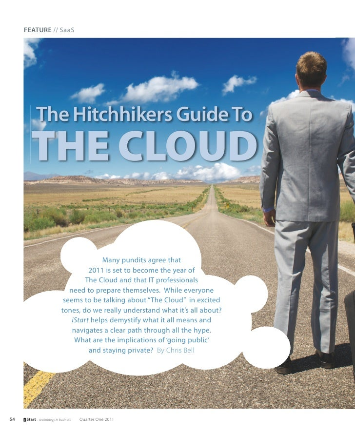 FEATURE // SaaS           The Hitchhikers Guide To       THE CLOUD                                          Many pundits a...