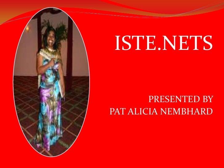 ISTE.NETS        PRESENTED BYPAT ALICIA NEMBHARD