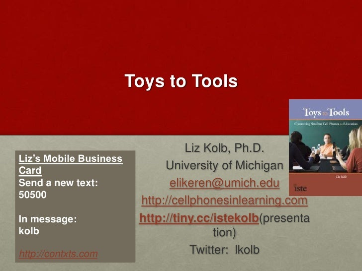 Using Student cell phones in classroom learning<br />Liz Kolb, Ph.D.<br />University of Michigan<br />elikeren@umich.edu<b...