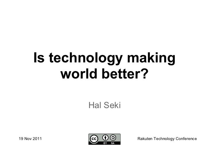 Is Technology Making World Better?