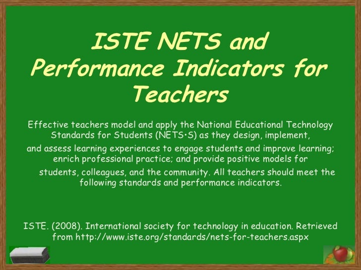 ISTE NETS and Performance Indicators for         TeachersEffective teachers model and apply the National Educational Techn...