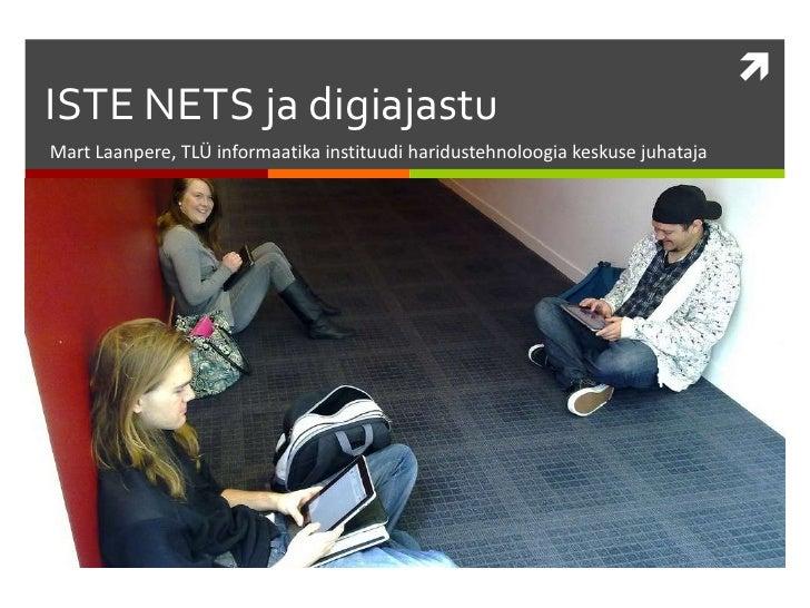 Mart Laanpere, TLÜ informaatikainstituudiharidustehnoloogiakeskusejuhataja<br />ISTE NETS jadigiajastu<br />