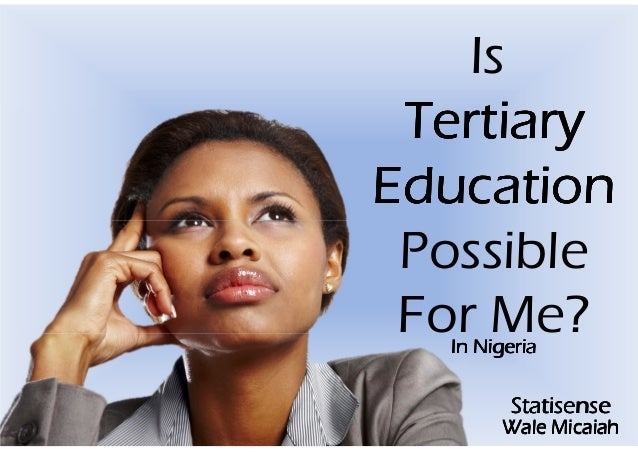 Is tertiary education possible for me
