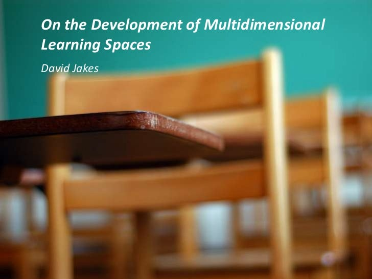 On the Development of Multidimensional Learning Spaces<br />David Jakes<br />