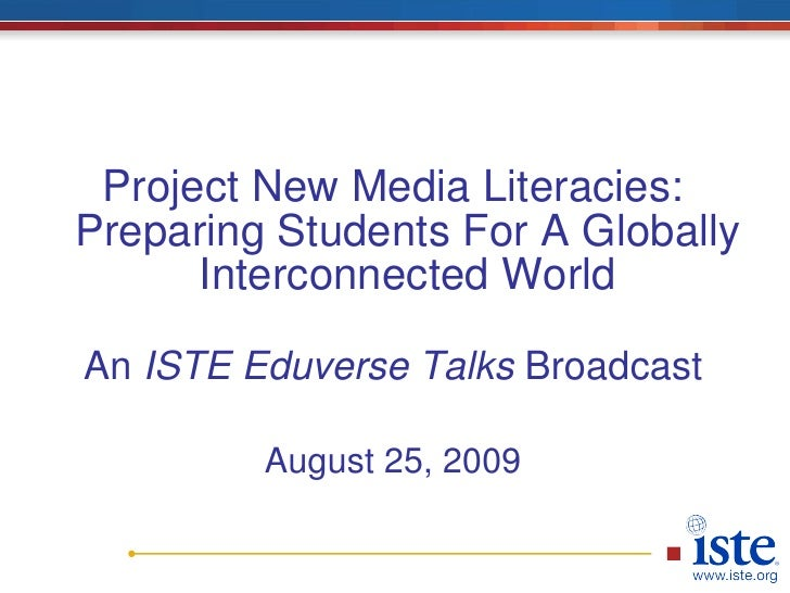 Project New Media Literacies: Preparing Students For A Globally Interconnected World