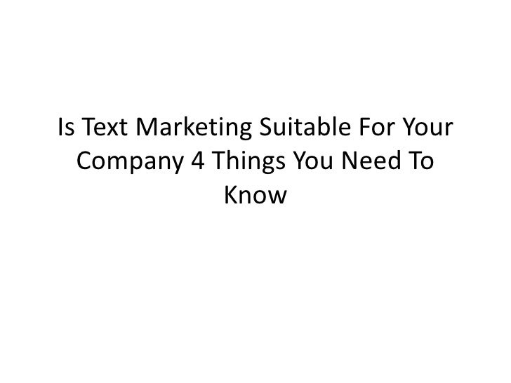 Is Text Marketing Suitable For Your Company 4 Things You Need To Know<br />
