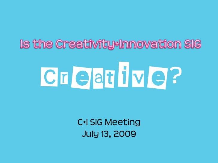 Is the C+I SIG Creative?